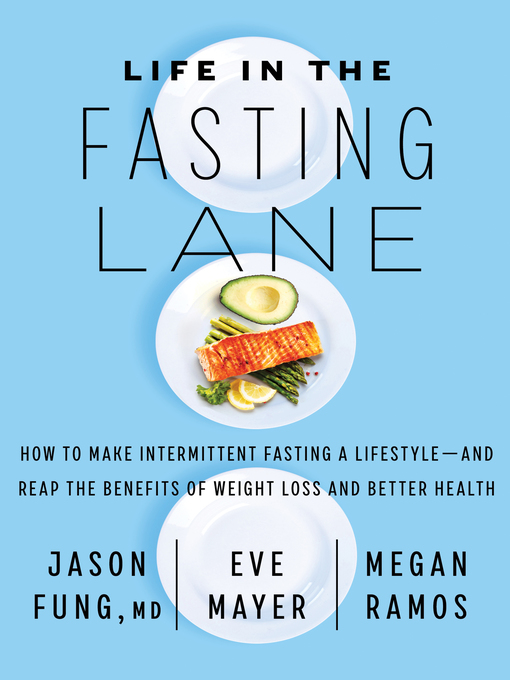 Life-in-the-Fasting-Lane-How-to-Make-Intermittent-Fasting-a-Lifestyle—and-Reap-the-Benefits-of-Weight-Loss-and-Better-Health