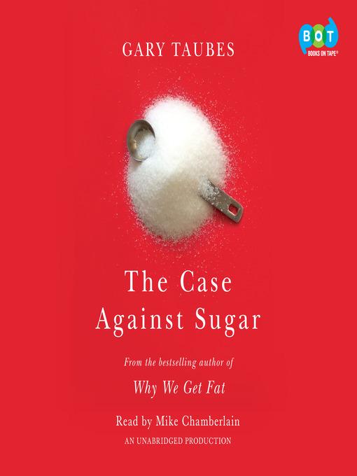 The-Case-Against-Sugar