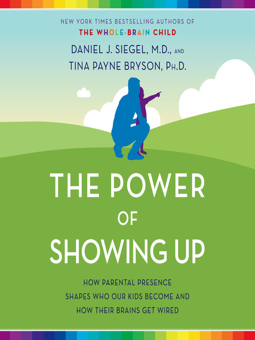 The-Power-of-Showing-Up-how-parental-presence-shapes-who-our-kids-become-and-how-their-brains-get-wired