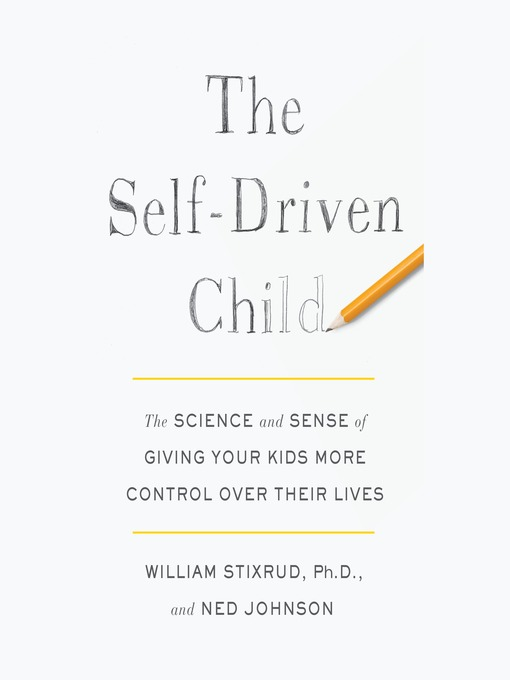 The-Self-Driven-Child-The-Science-and-Sense-of-Giving-Your-Kids-More-Control-Over-Their-Lives