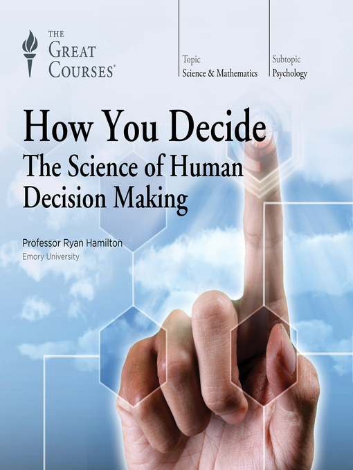 How-You-Decide-The-Science-of-Human-Decision-Making
