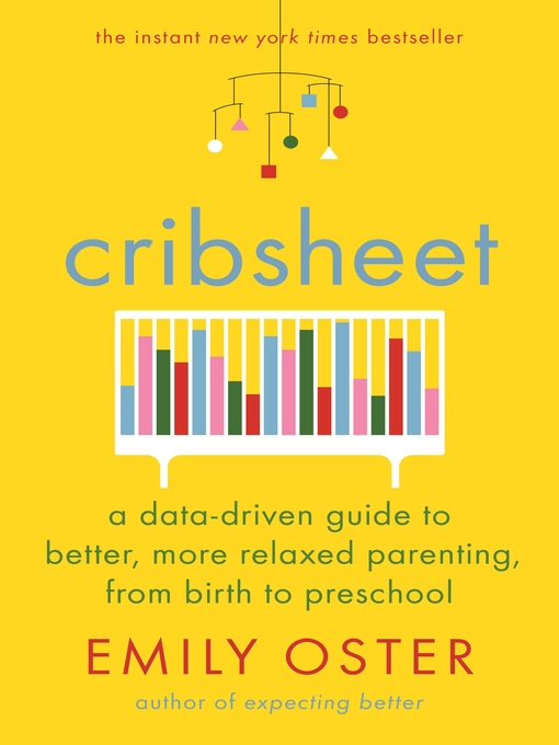 Cribsheet-A-Data-Driven-Guide-to-Better,-More-Relaxed-Parenting,-from-Birth-to-Preschool