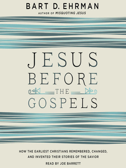 Jesus-Before-the-Gospels-How-the-Earliest-Christians-Remembered,-Changed,-and-Invented-Their-Stories-of-the-Savior