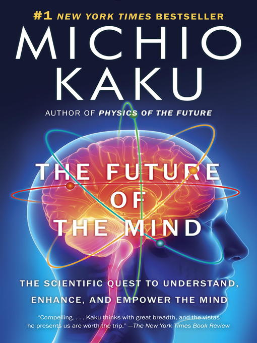 The-Future-of-the-Mind-The-Scientific-Quest-to-Understand,-Enhance,-and-Empower-the-Mind