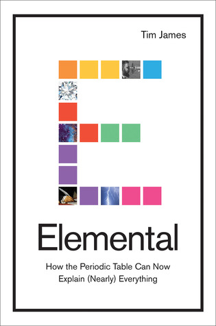 Elemental:-How-the-Periodic-Table-Can-Now-Explain-(Nearly)-Everything