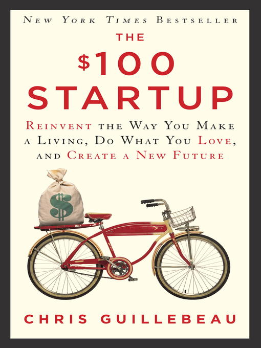 The-$100-Startup-Reinvent-the-Way-You-Make-a-Living,-Do-What-You-Love,-and-Create-a-New-Future