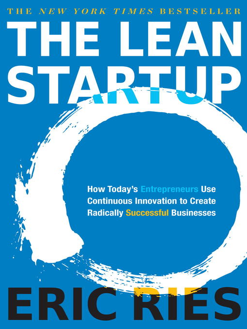 The-Lean-Startup-How-Today's-Entrepreneurs-Use-Continuous-Innovation-to-Create-Radically-Successful-Businesses