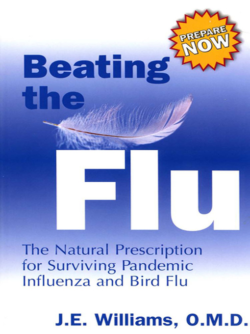 Beating-the-Flu---The-Natural-Prescription-for-Surviving-Pandemic-Influenza-and-Bird-Flu
