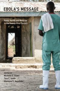 Ebola's-Message-:-Public-Health-and-Medicine-in-the-Twenty-First-Century