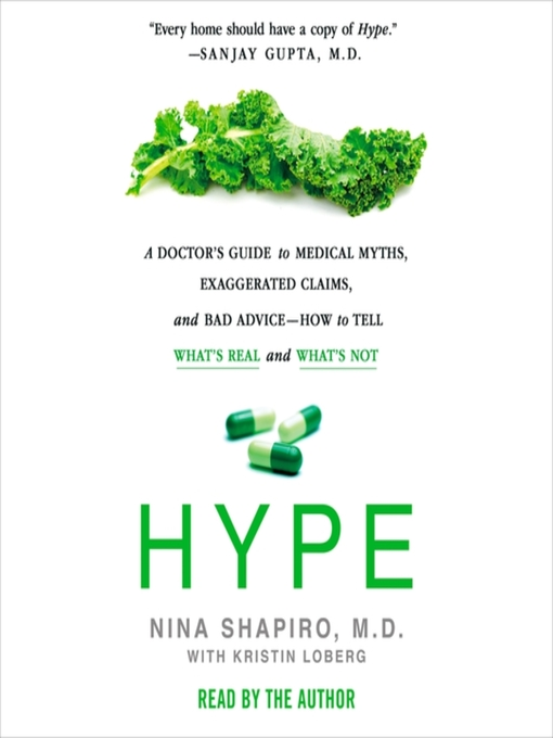 Hype-:-A-Doctor's-Guide-to-Medical-Myths,-Exaggerated-Claims,-and-Bad-Advice--How-to-Tell-What's-Real-and-What's-Not