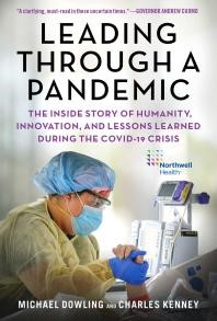 Leading-Through-a-Pandemic-:-The-Inside-Story-of-Humanity,-Innovation,-and-Lessons-Learned-During-the-COVID-19-Crisis