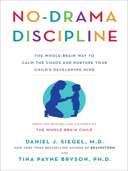 No-Drama-Discipline-The-Whole-Brain-Way-to-Calm-the-Chaos-and-Nurture-Your-Child's-Developing-Mind
